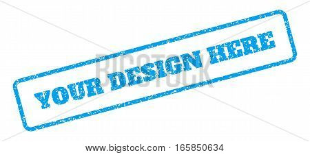 Blue rubber seal stamp with Your Design Here text. Vector caption inside rounded rectangular frame. Grunge design and unclean texture for watermark labels. Inclined sign on a white background.