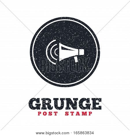 Grunge post stamp. Circle banner or label. Megaphone sign icon. Loudspeaker strike symbol. Dirty textured web button. Vector