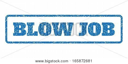 Blue rubber seal stamp with Blow Job text. Vector tag inside rounded rectangular banner. Grunge design and scratched texture for watermark labels. Horizontal sign on a white background.
