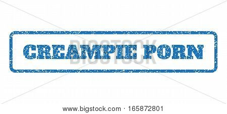 Blue rubber seal stamp with Creampie Porn text. Vector caption inside rounded rectangular banner. Grunge design and dirty texture for watermark labels. Horizontal sign on a white background.
