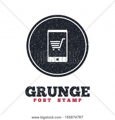Grunge post stamp. Circle banner or label. Smartphone with shopping cart sign icon. Online buying symbol. Dirty textured web button. Vector