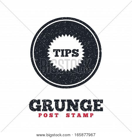 Grunge post stamp. Circle banner or label. Tips sign icon. Star symbol. Service money. Dirty textured web button. Vector