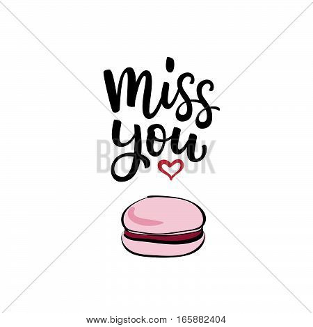 Hand Drawn Vector Illustration With Lettering Miss You And  Macaroon