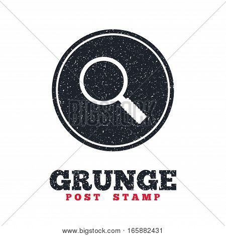 Grunge post stamp. Circle banner or label. Magnifier glass sign icon. Zoom tool button. Navigation search symbol. Dirty textured web button. Vector