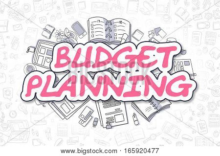 Doodle Illustration of Budget Planning, Surrounded by Stationery. Business Concept for Web Banners, Printed Materials.