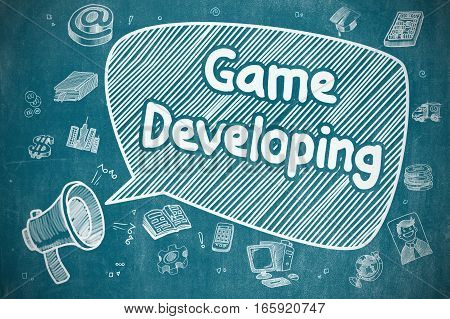 Business Concept. Bullhorn with Inscription Game Developing. Doodle Illustration on Blue Chalkboard. Game Developing on Speech Bubble. Doodle Illustration of Shouting Megaphone. Advertising Concept.