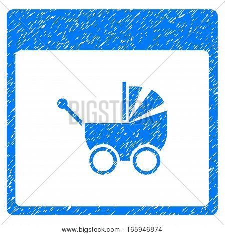 Baby Carriage Calendar Page grainy textured icon for overlay watermark stamps. Flat symbol with dirty texture. Dotted vector blue ink rubber seal stamp with grunge design on a white background.