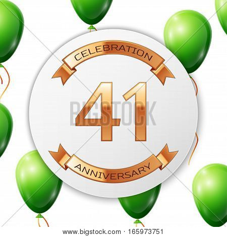 Golden number forty one years anniversary celebration on white circle paper banner with gold ribbon. Realistic green balloons with ribbon on white background. Vector illustration.