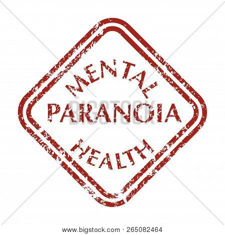 In Red Color Grunge Stamp With Text Paranoia. Mental Disorder Paranoia. Isolated Vector Illustration