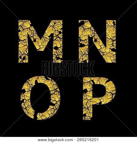 Golden Broken M N O P Letters, Old Cracked Letters. Vector Illustration