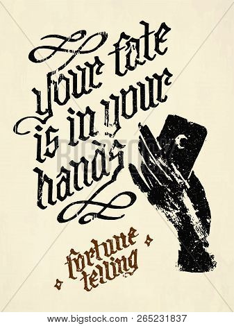 Your Fate Is In Your Hands - Fortune Telling Quote On The Vintage Paper Background