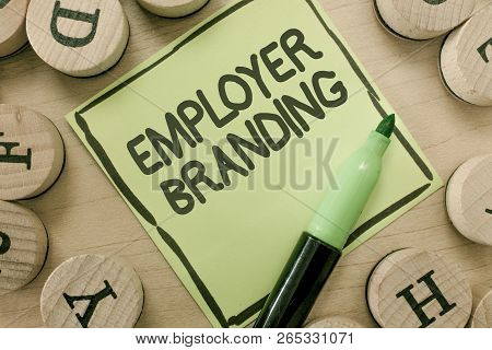 Conceptual Hand Writing Showing Employer Branding. Business Photo Showcasing Process Of Promoting A