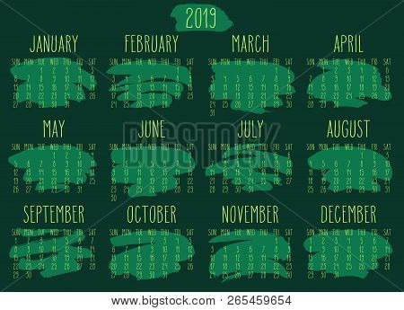 Year 2019 Vector Monthly Calendar. Week Starting From Sunday. Hand Drawn Freeform Green Paint Stroke