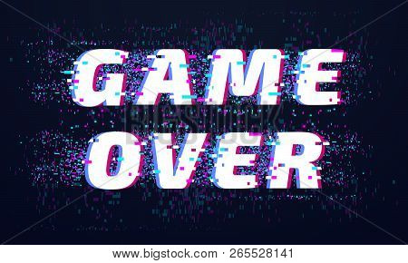 Game Over. Games Screen Glitch, Computer Video Gaming Phrase And Playing Final Level Death Screen Wi