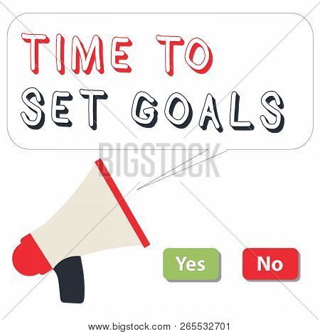 Word writing text Time To Set Goals. Business concept for Desired Objective Wanted to accomplish in the future poster