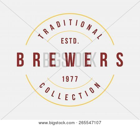 Beer Brewers Label Is A Vector Illustration About Drinking