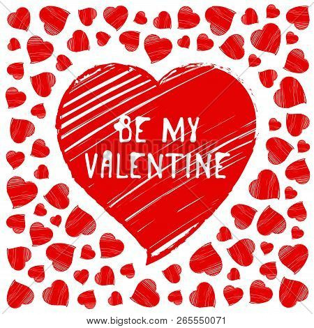 Happy Valentine S Day Greeting Card, Postcard. Be My Valentine. Vector Illustration With Hand Drawn