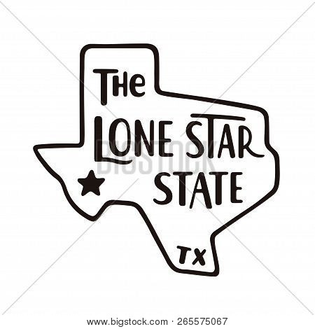 Texas, The Lone Star State. Hand Drawn Lettering On Texas Map Silhouette. Vintage Black And White Ve