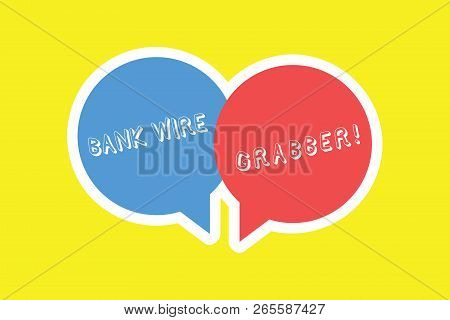 Handwriting Text Bank Wire Transfer. Concept Meaning Electronic Transfer Of Money Through Bank To Ba