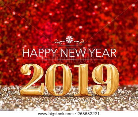 Happy New Year 2019 Year Number ( 3d Rendering ) At Sparkling Gold And Red Glitter Studio Background