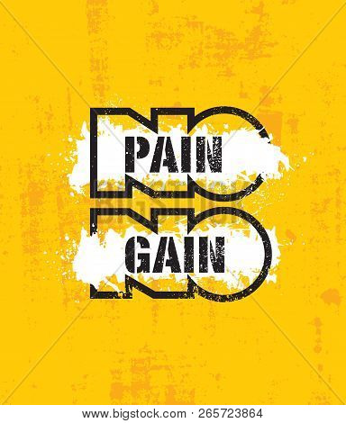 No Pain No Gain.inspiring Workout And Fitness Gym Motivation Quote Illustration. Creative Strong Vec