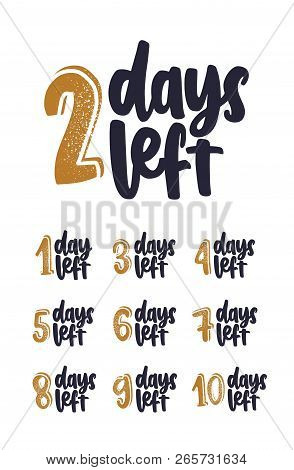 Bundle Of Handwritten Lettering With Number Of Days Remain For Countdown. Set Of Phrases Written Wit