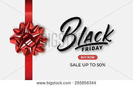 Black Friday. Banner For Seasonal Black Friday Sale. Design With Lettering And Red Gift Bow.