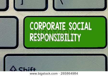 Text Sign Showing Corporate Social Responsibility. Conceptual Photo Internal Corporate Policy And Et