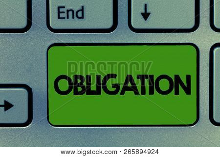 Conceptual hand writing showing Obligation. Business photo showcasing Condition of being morally or legally bound to do something Debt poster