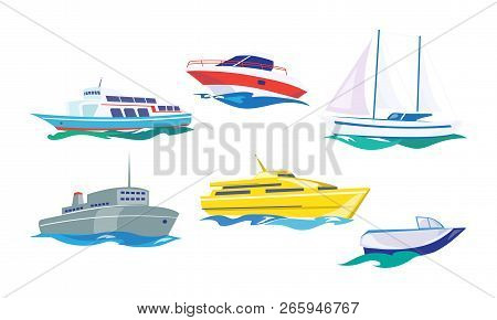 Water Transport Set, Yacht, Motorboat, Steamship, Fishing Boat, Ship Vector Illustration On A White