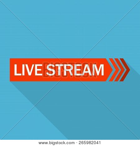 Live Stream Logo. Flat Illustration Of Live Stream Logo For Web Design