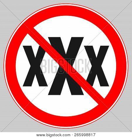 No Porn Sign. Sign Prohibiting Pornographic Content. Sign Of The Zone Free Of Pornographic Content
