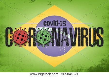 Flag Of Brazil With Coronavirus Covid-19. Virus Cells Coronavirus Bacteriums Against Background Of T