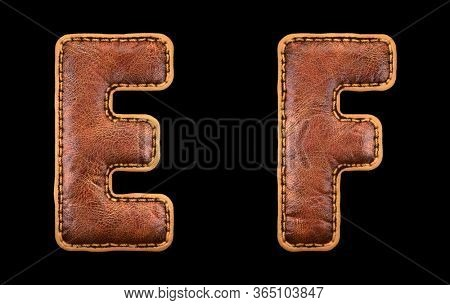 Set of leather letters E, F uppercase. 3D render font with skin texture isolated on black background. 3d rendering