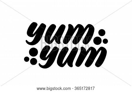 Yum Yum Text. Cartoon Hand Drawn Lettering Style. Graphic Doodle Text For Print Design. Yummy Callig
