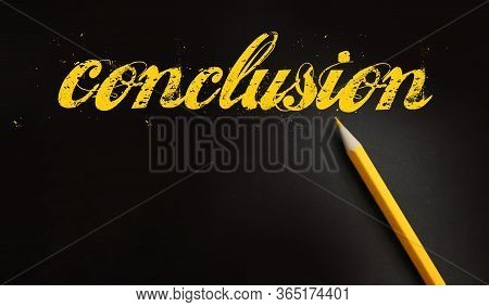 Conclusion Word Lettering Style In Yellow On Black And Pencil Besides. Final Results Business Concep