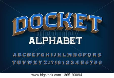 Docket Alphabet Font. 3d Retro Letters And Numbers. Vector Typescript For Your Typography Design.