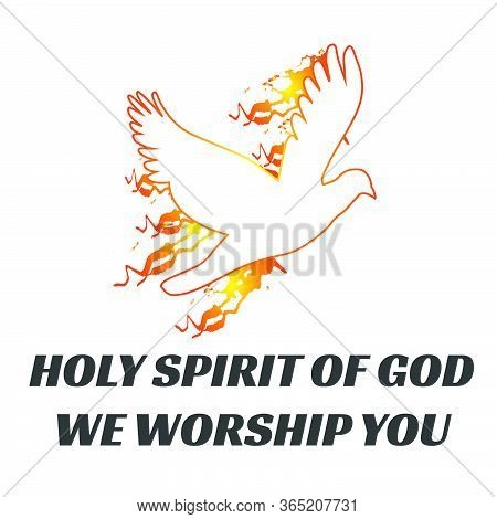 Holy Spirit Of God We Worship You, Pentecost Sunday Special Card, Typography For Print Or Use As Pos
