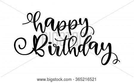 Happy Birthday. Handwritten Modern Brush Lettering Typography And Calligraphy Text. Vector Design Il