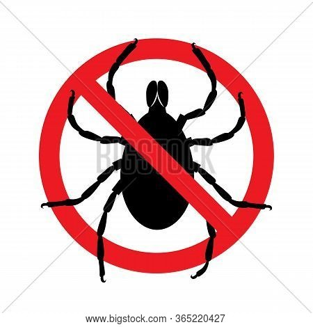 Stop Ticks Sign. Prohibitory Symbol. Template For Use In Medical Agitation. Vector Illustration, Fla
