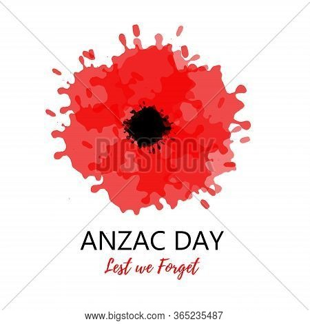 Anzac Day Card. Lest We Forget With Vector Red Poppy. Background With Watercolor Flower For Remember