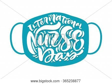 International Nurse Day Turquoise Lettering Vector Text In Form Of Face Mask. Illustration Poster, B