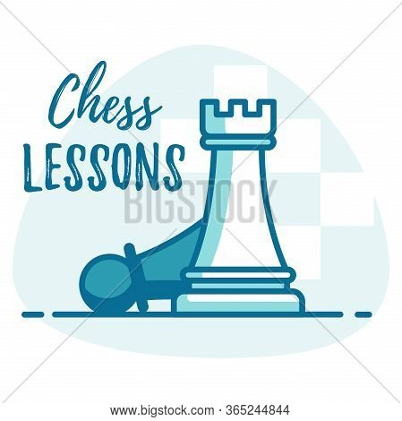 Chess Lessons Vector Concept. Template For Chess Club Or Chess School.