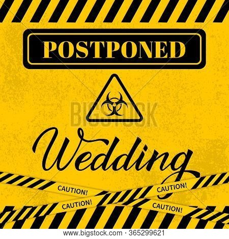 Postponed Wedding Card With Biohazard Sign And Striped Caution Tape. Yellow Black Grunge Textured Ba
