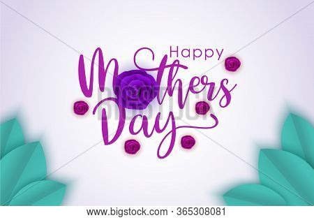 Happy Mother's Day Calligraphy With Beautiful Blossom Flowers. Mother Day, Greeting For Mother Day,