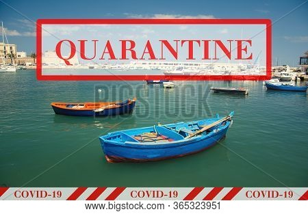 Quarantine In Italy. Colourful Fishing Boats In Harbour Of Bari City. No Travel And Lockdown Concept