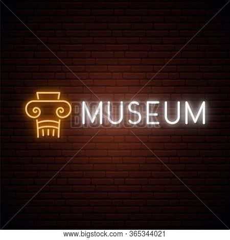 Museum Neon Sign. Glowing Neon Signboard With Column And Museum Inscription. Museum Vector Emblem.