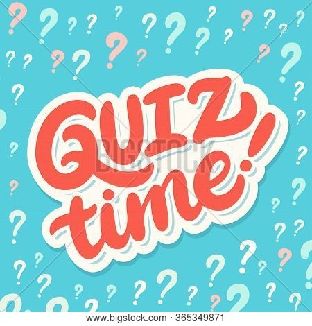 Quiz Time. Vector Hand Drawn Lettering Banner.