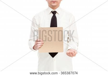 Businessman In Shirt With A Tie Holds A Cardboard Poster Protesting Unemployment Due To Quarantine W