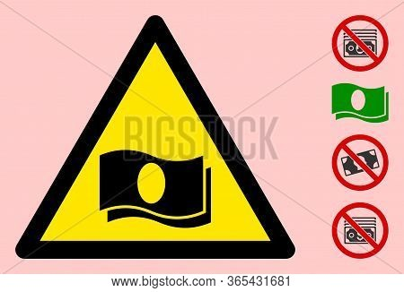 Vector Banknotes Flat Warning Sign. Triangle Icon Uses Black And Yellow Colors. Symbol Style Is A Fl